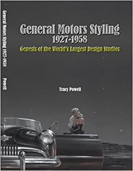 Amazon In Buy General Motors Styling 1927 1958 Genesis Of The World S Largest Design Studios Book Online At Low Prices In India General Motors Styling 1927 1958 Genesis Of The World S Largest Design Studios