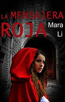 La mensajera roja (Spanish Edition) de [Li, Mara]