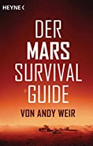 DER MARS SURVIVAL GUIDE (GERMAN EDITION)