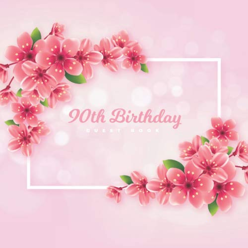 90th Birthday Guest Book: Cherry Blossom Pink Glossy Cover, Place for a Photo, Cream Color Paper, 123 Pages, Guest Sign in for Party, Celebration of ... Wishes and Messages from Family and Friends]()