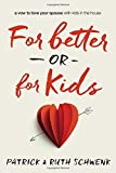 For Better or for Kids: A Vow to Love Your Spouse with Kids in the House