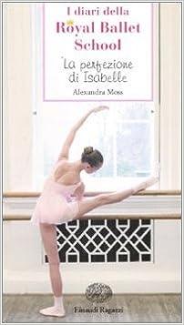 Descargar Torrents En Castellano La Perfezione Di Isabelle. I Diari Della Royal Ballet School Ebook Gratis Epub