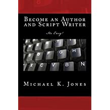 Become an Author and Script Writer: For Beginners