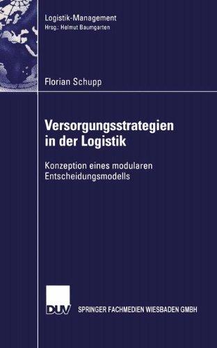 Versorgungsstrategien in der Logistik: Konzeption eines modularen Entscheidungsmodells (Logistik-Management) (German Edition)
