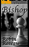 Bishop (The Pawn Series Book 2)