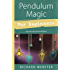 Pendulum Magic for Beginners: Tap Into Your Inner Wisdom (For Beginners (Llewellyn's))
