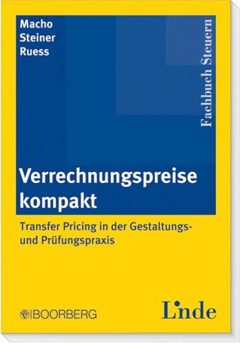 Verrechnungspreise kompakt: Transfer Pricing in der Gestaltungs- und Prüfungspraxis