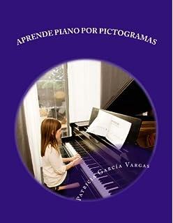 Aprende piano por pictogramas: El método más sencillo (Spanish Edition)
