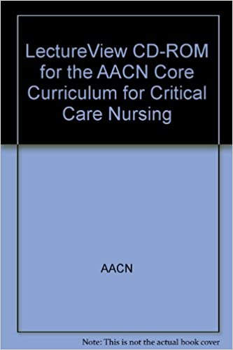 Lecture View Cd-rom for the Aacn Core Curriculum for