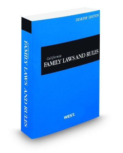 California Family Laws and Rules, 2012 ed. (California Desktop Codes)
