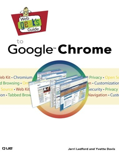Web Geeks Guide To Google Chrome