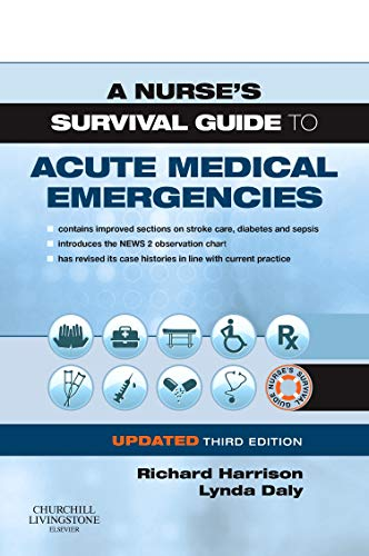 (A Nurse's Survival Guide to Acute Medical Emergencies Updated Edition)