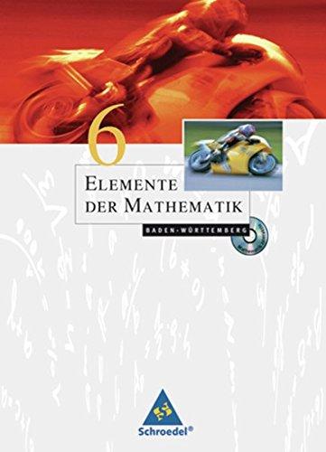 Elemente der Mathematik SI: Elemente der Mathematik 6 Baden Württemberg (Inkl. CD-ROM)
