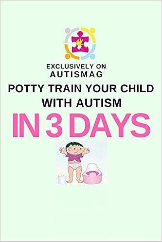 Autism Potty Training in 3 Days: Shaeri Datta, Ash Bernard