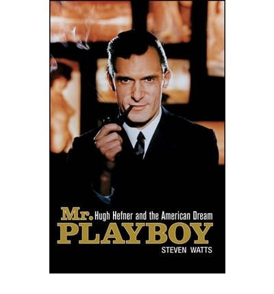 [ [ [ Mr. Playboy: Hugh Hefner and the American Dream [ MR. PLAYBOY: HUGH HEFNER AND THE AMERICAN DREAM BY Watts, Steven ( Author ) Aug-01-2009[ MR. PLAYBOY: HUGH HEFNER AND THE AMERICAN DREAM [ MR. PLAYBOY: HUGH HEFNER AND THE AMERICAN DREAM BY WATTS, STEVEN ( AUTHOR ) AUG-01-2009 ] By Watts, Steven ( Author )Aug-01-2009 Hardcover ebook