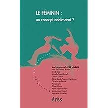 Le féminin, un concept adolescent ? (Le bachelier) (French Edition)