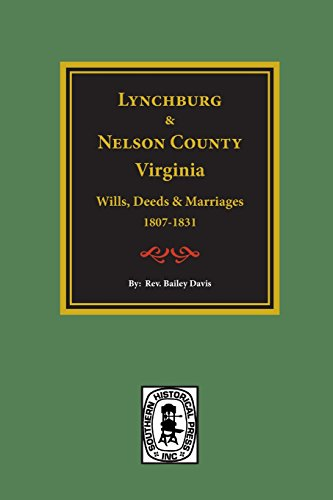 Lynchburg, Virginia and Nelson County, Virginia Wills, Deeds and Marriages 1807-1831