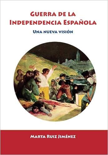 Guerra de Independencia Española: Una nueva visión Horizontes de la Historia: Amazon.es: Marta Ruiz Jiménez: Libros
