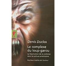 Le complexe du loup-garou (POCHES ESSAIS t. 197) (French Edition)
