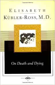 a book review of elisabeth kubler ross on death and dying Ten years after elisabeth k bler-ross's death, a commemorative edition with a new introduction and updated resources section of her beloved groundbreaking classic on the five stages of grief one of the most important psychological studies of the late twentieth century, on death and dying grew out.