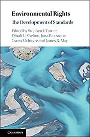 Environmental Rights: The Development of Standards (English Edition)