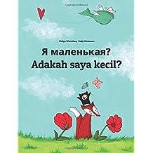 Ya malen'kaya? Adakah saya kecil?: Russian-Malay (Bahasa Melayu): Children's Picture Book (Bilingual Edition) (Russian Edition)
