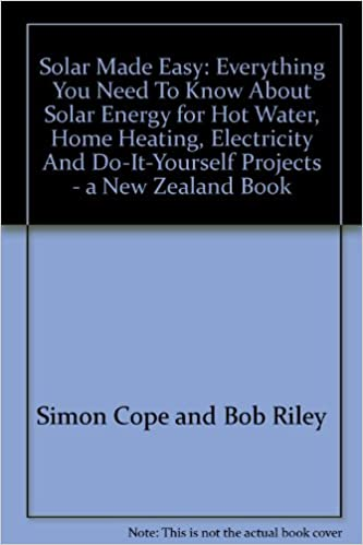 Solar made easy everything you need to know about solar energy for solar made easy everything you need to know about solar energy for hot water home heating electricity and do it yourself projects a new zealand book solutioingenieria Image collections