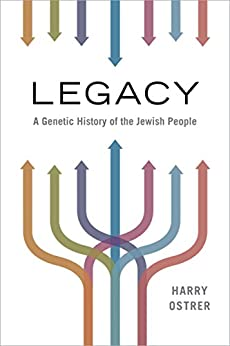 Legacy: A Genetic History of the Jewish People by [Ostrer MD, Harry]