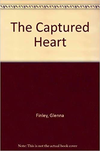 The Captured Heart (Signet #14) by Glenna Finley (1975-08-03)