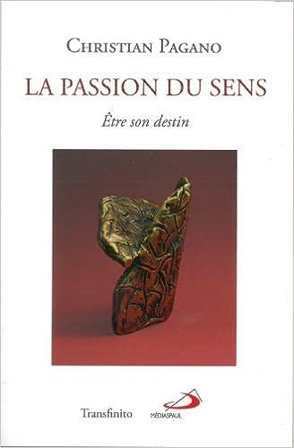 Livres gratuits La passion du sens : Etre son destin pdf, epub