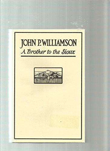 John P  Williamson  A Brother To The Sioux