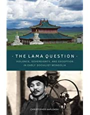 The Lama Question: Violence, Sovereignty, and Exception in Early Socialist Mongolia
