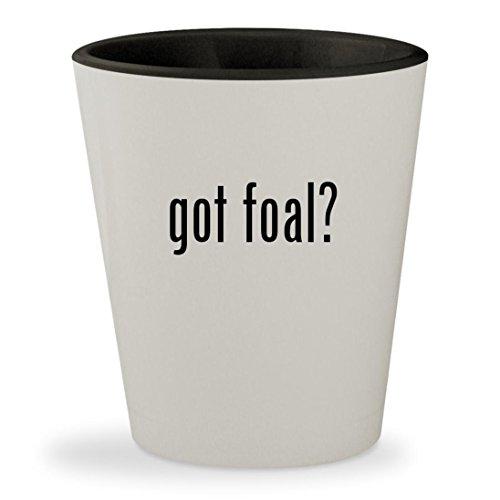 got foal? - White Outer & Black Inner Ceramic 1.5oz Shot Glass