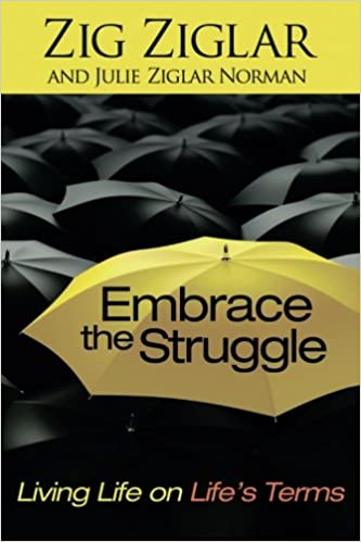 Embrace the Struggle: Living Life on Lifes Terms