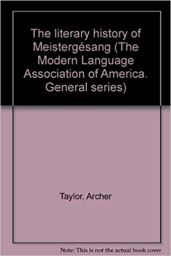 The literary history of Meistergésang (The Modern Language Association of America. General series)