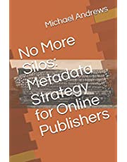 No More Silos: Metadata Strategy for Online Publishers