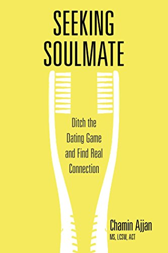 Search : Seeking Soulmate: Ditch the Dating Game and Find Real Connection