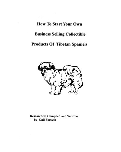 How To Start Your Own Business Selling Collectible Products Of Tibetan Spaniels