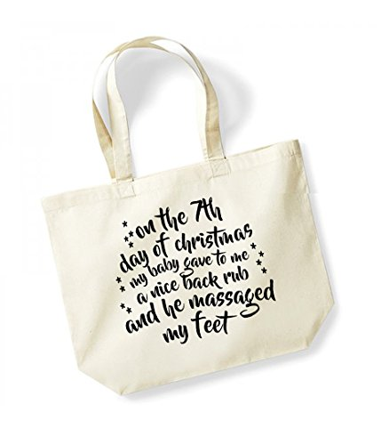 On the 7th Day of Christmas My Baby Gave to Me a Nice Back Rub and He Massaged My Feet - Large Canvas Fun Slogan Tote Bag Natural/Black