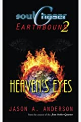SoulChaser 2: Heaven's Eyes: SoulChaser: Earthbound Trilogy Paperback