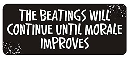 Large 5   Sticker - The Beatings Will Continue Until Morale Improves Hard  Hat Biker 2c73c1e8007