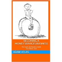 Becoming a Money Services Business: The Legal and Business Guide 2nd Edition 2014