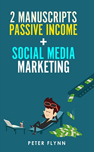 Online Marketing: 2 Manuscripts- Passive income,social media marketing: Learn how to make money online and learn how to market your product online