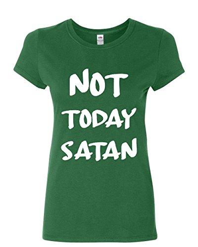 Not Today Satan Women's Tee Religious Funny Jesus Religion Faith Green L