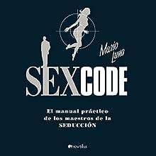 Sex Code Audiobook by Mario Luna Narrated by Enrique Aparcicio Robles
