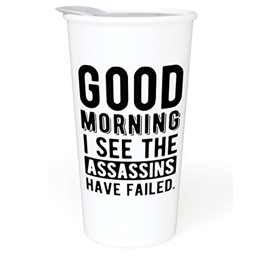Ceramic Travel Coffee Mug with Lid (12 oz) - Good Morning. I See The Assassins Have Failed - Funny Mug Gift for Office, Co-Workers, Boss, Family - Double Wall Ceramic - BPA-Free Lid - Dishwasher Safe Morning 12 Oz Coffee Mug