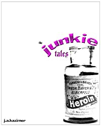 The Junkie Tales: Addiction Fiction
