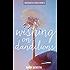 Wishing on Dandelions (Maranatha Series Book 2)