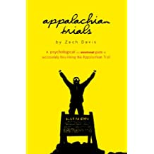 Appalachian Trials: The Psychological and Emotional Guide to Successfully Thru-Hiking The Appalachian Trail
