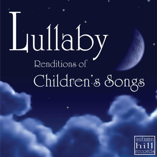 Lullaby Renditions Classic Childrens Songs